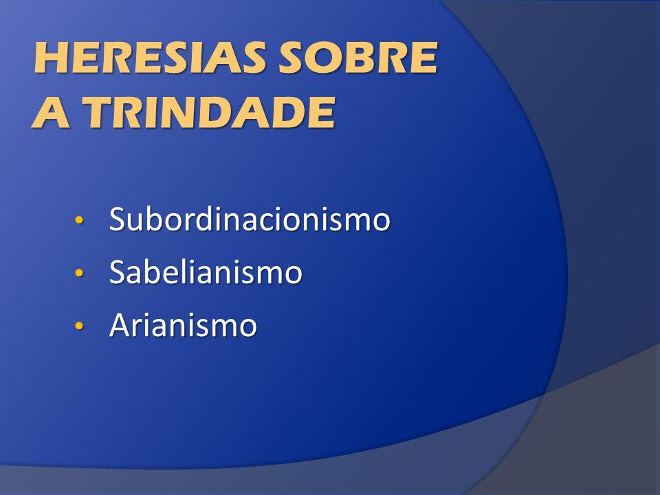 HERESIAS SOBRE A TRINDADE