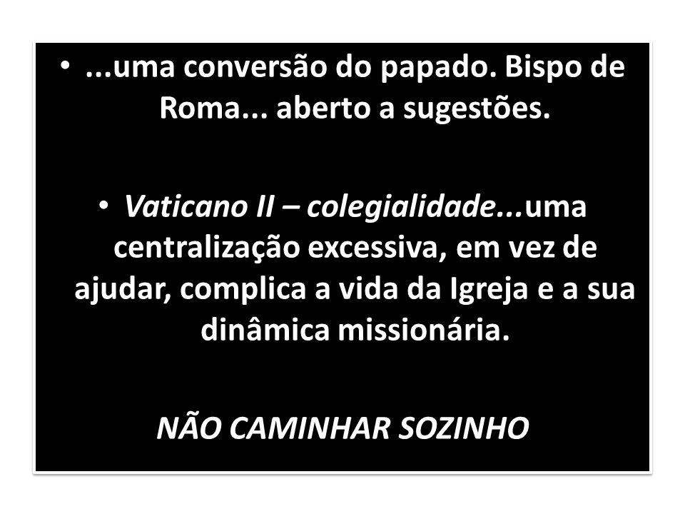 ...uma conversão do papado. Bispo de Roma... aberto a sugestões.