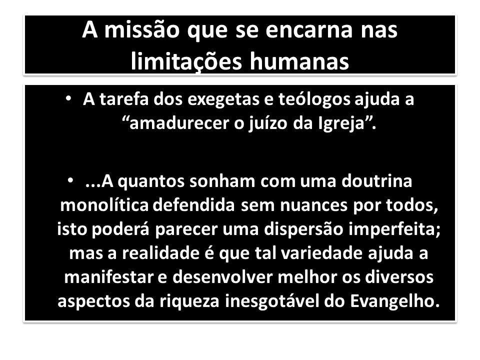 A missão que se encarna nas limitações humanas