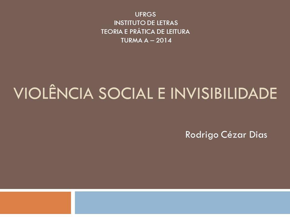 Violência social e invisibilidade