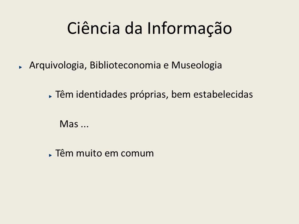 Ciência da Informação Arquivologia, Biblioteconomia e Museologia
