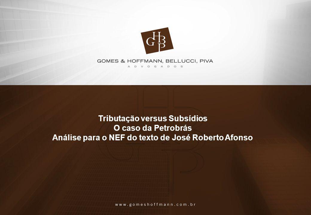 Tributação versus Subsídios O caso da Petrobrás