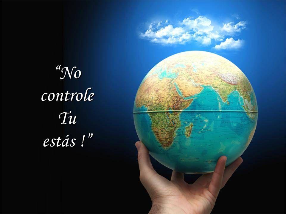 No controle Tu estás !