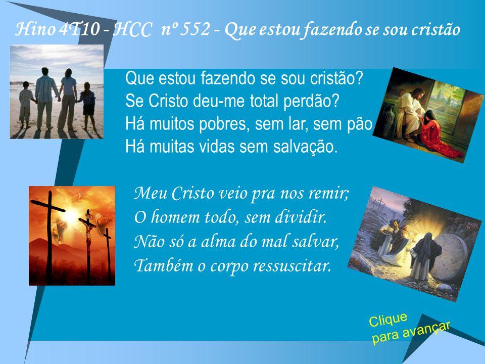 Hino 4T10 - HCC nº 552 - Que estou fazendo se sou cristão