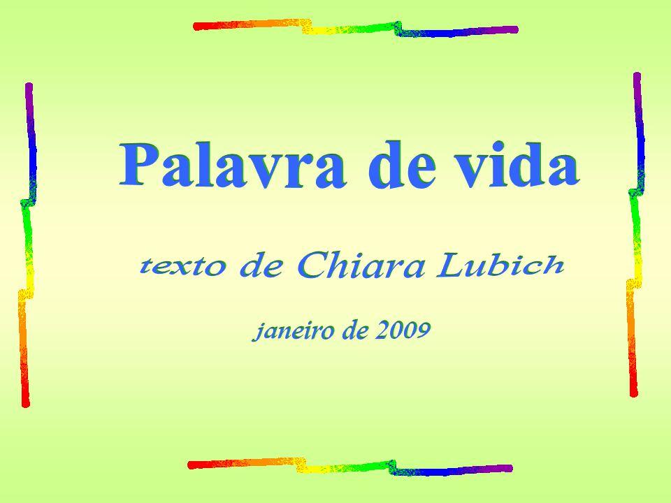 Palavra de vida texto de Chiara Lubich janeiro de 2009