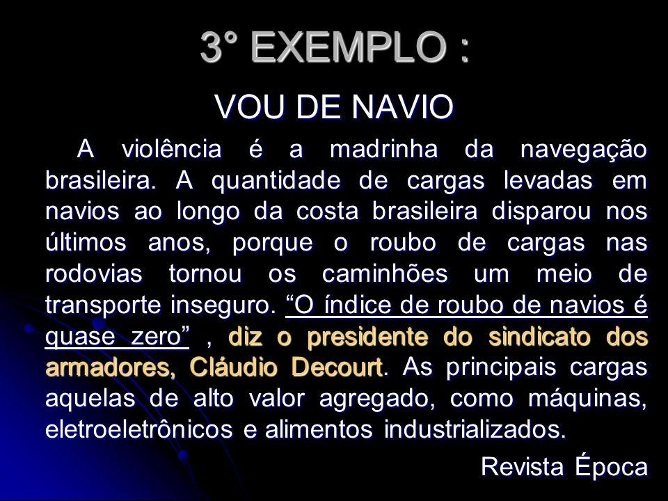 3° EXEMPLO : VOU DE NAVIO.