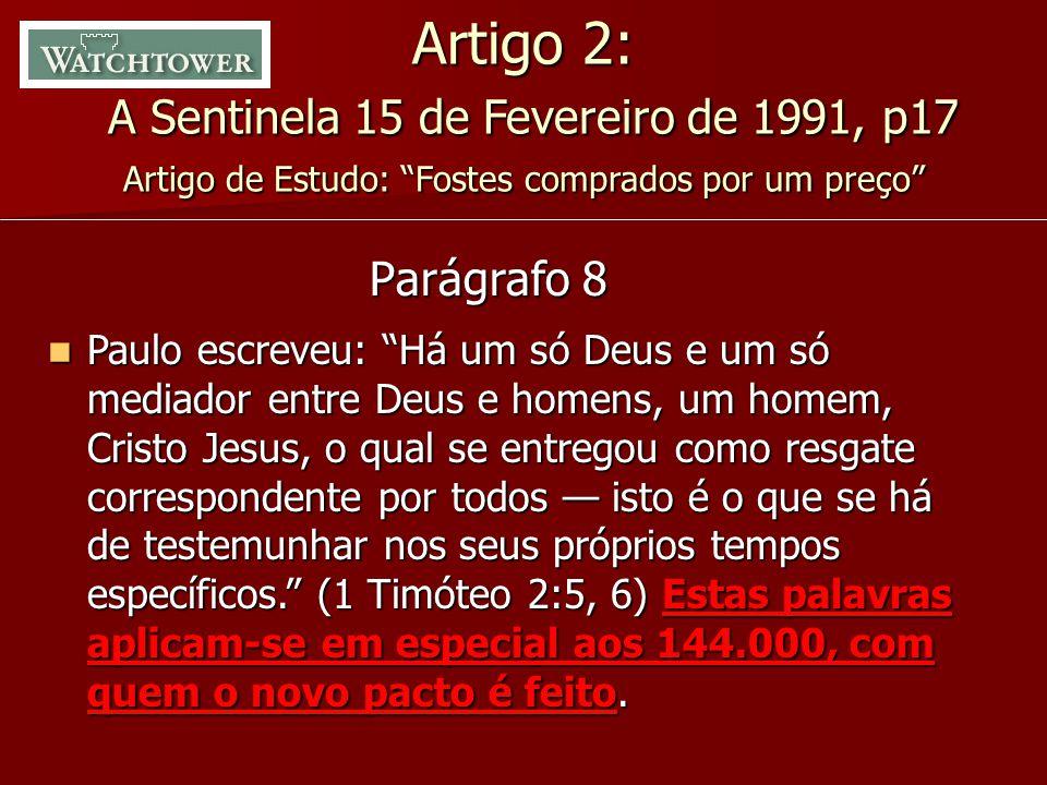 Artigo 2: A Sentinela 15 de Fevereiro de 1991, p17 Artigo de Estudo: Fostes comprados por um preço