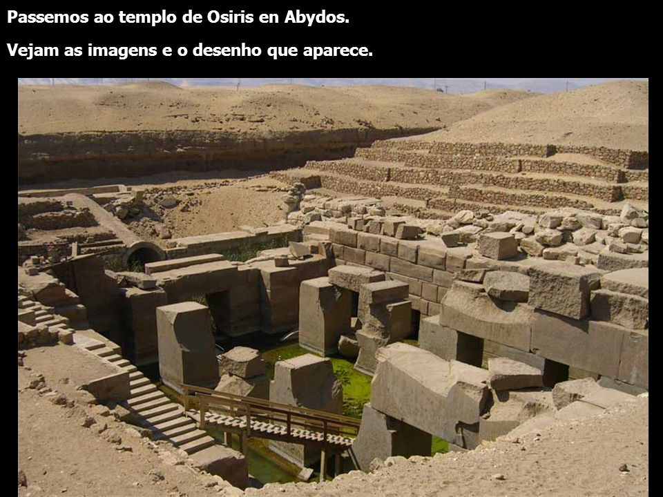 Passemos ao templo de Osiris en Abydos.