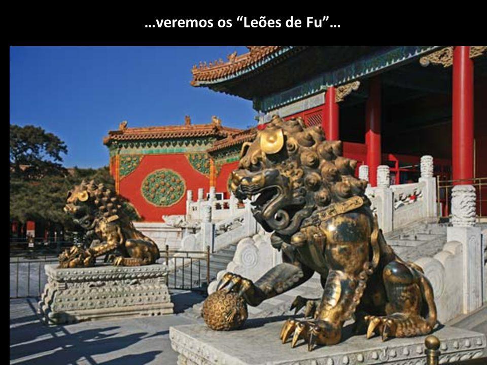 …veremos os Leões de Fu …