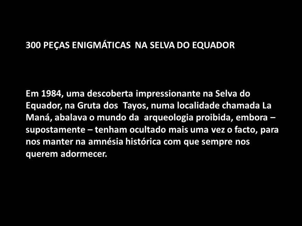 300 PEÇAS ENIGMÁTICAS NA SELVA DO EQUADOR