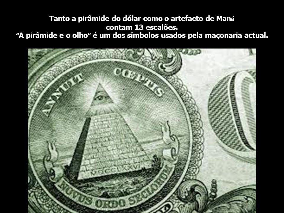 A pirâmide e o olho é um dos símbolos usados pela maçonaria actual.