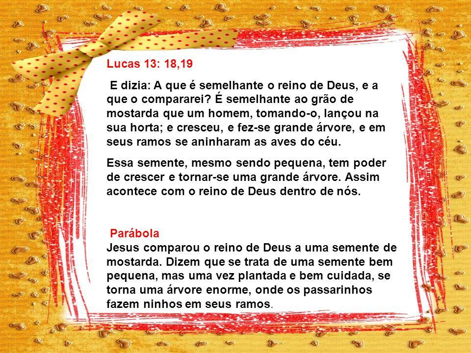Lucas 13: 18,19