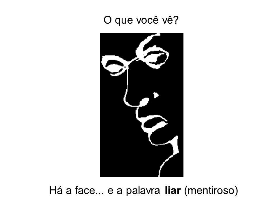 Há a face... e a palavra liar (mentiroso)
