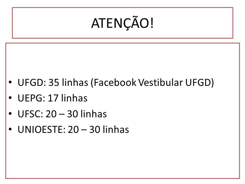 ATENÇÃO! UFGD: 35 linhas (Facebook Vestibular UFGD) UEPG: 17 linhas