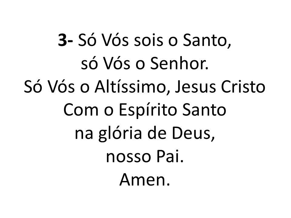 Só Vós o Altíssimo, Jesus Cristo