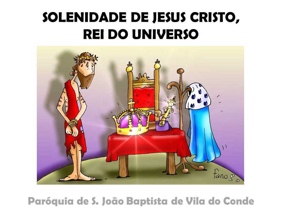 SOLENIDADE DE JESUS CRISTO, REI DO UNIVERSO