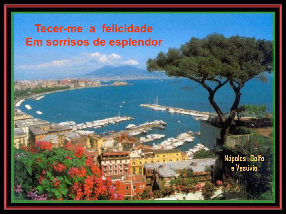 Em sorrisos de esplendor Nápoles : Golfo e Vesúvio