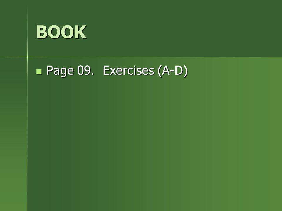 BOOK Page 09. Exercises (A-D)