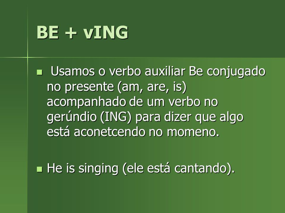 BE + vING