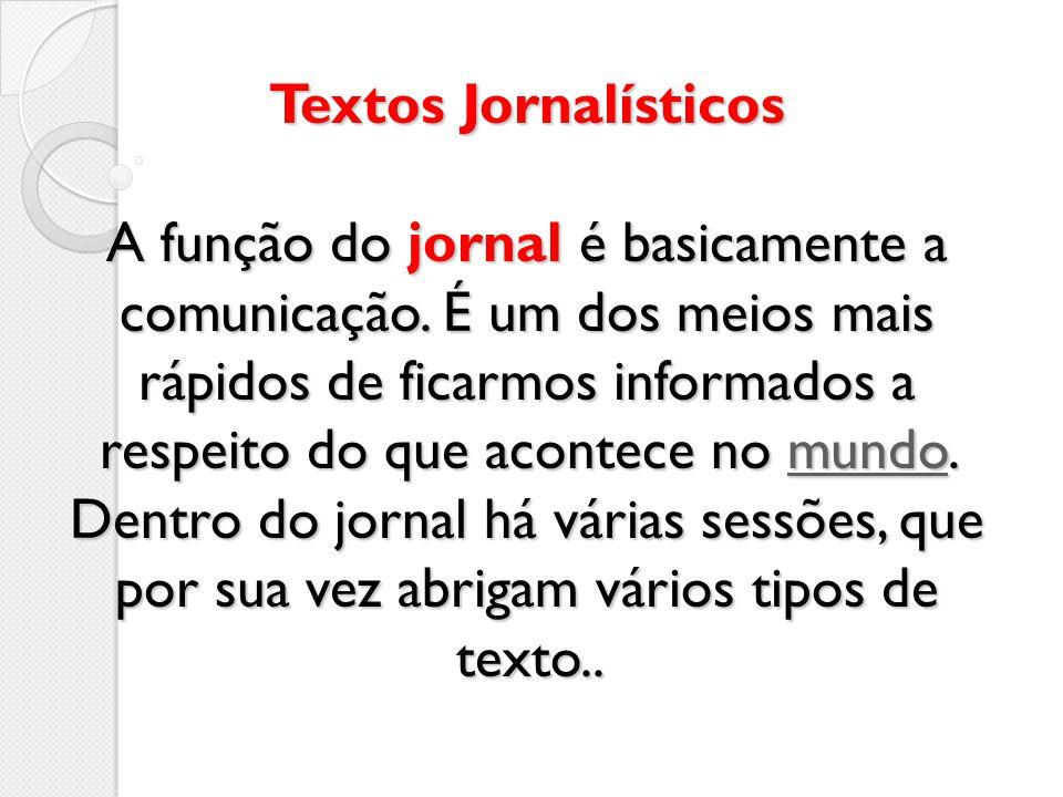 Textos Jornalísticos A função do jornal é basicamente a comunicação