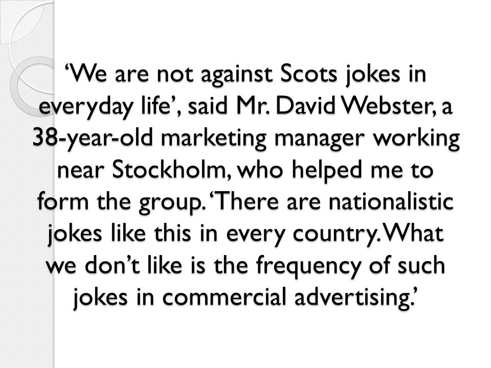 'We are not against Scots jokes in everyday life', said Mr