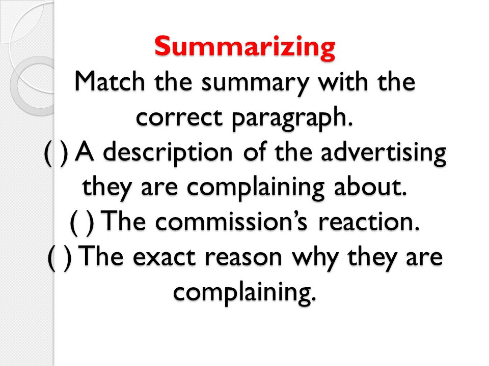 Summarizing Match the summary with the correct paragraph