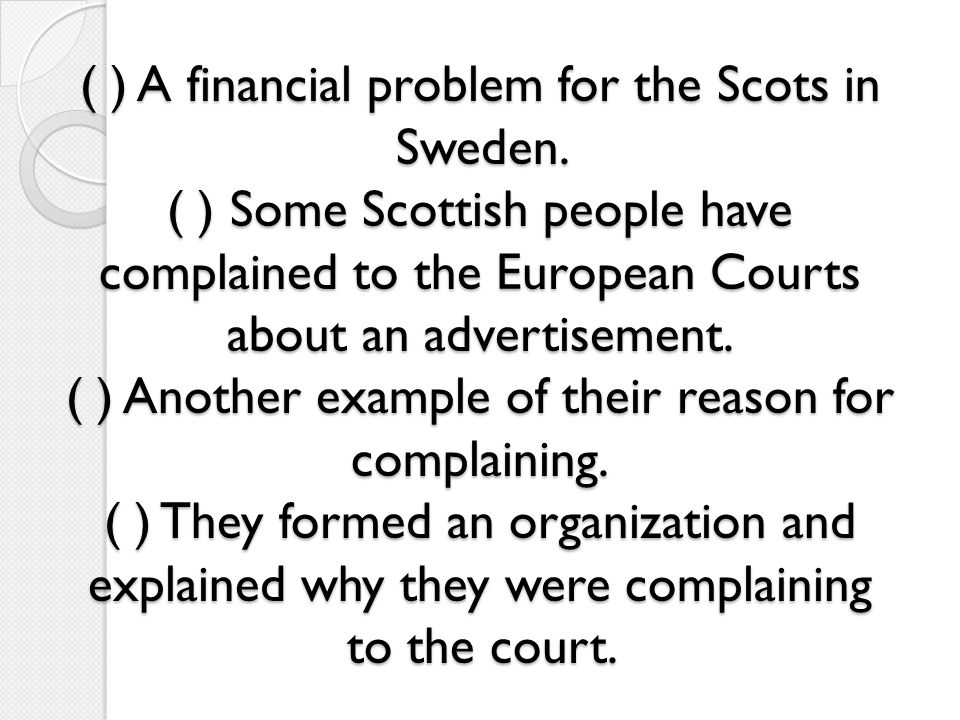 ( ) A financial problem for the Scots in Sweden