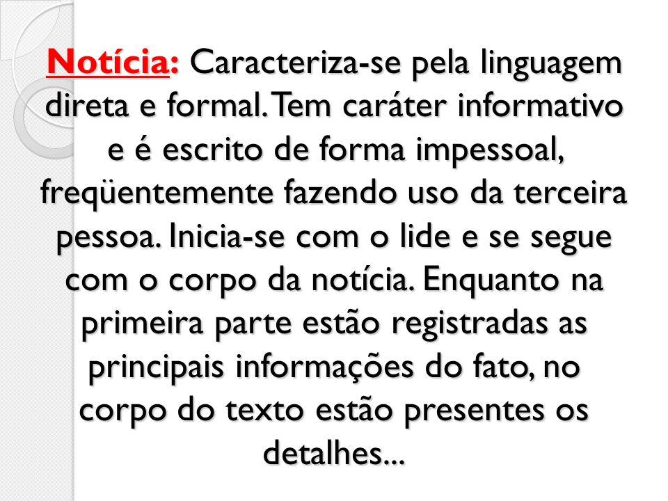 Notícia: Caracteriza-se pela linguagem direta e formal