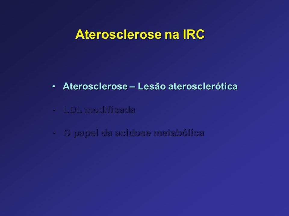 Aterosclerose na IRC Aterosclerose – Lesão aterosclerótica