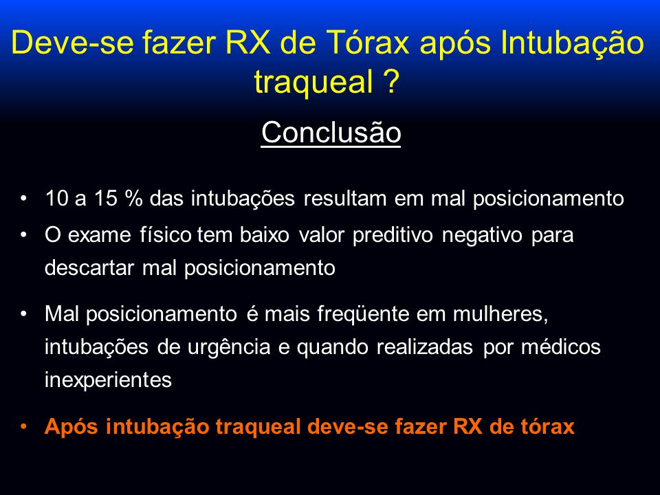Deve-se fazer RX de Tórax após Intubação traqueal