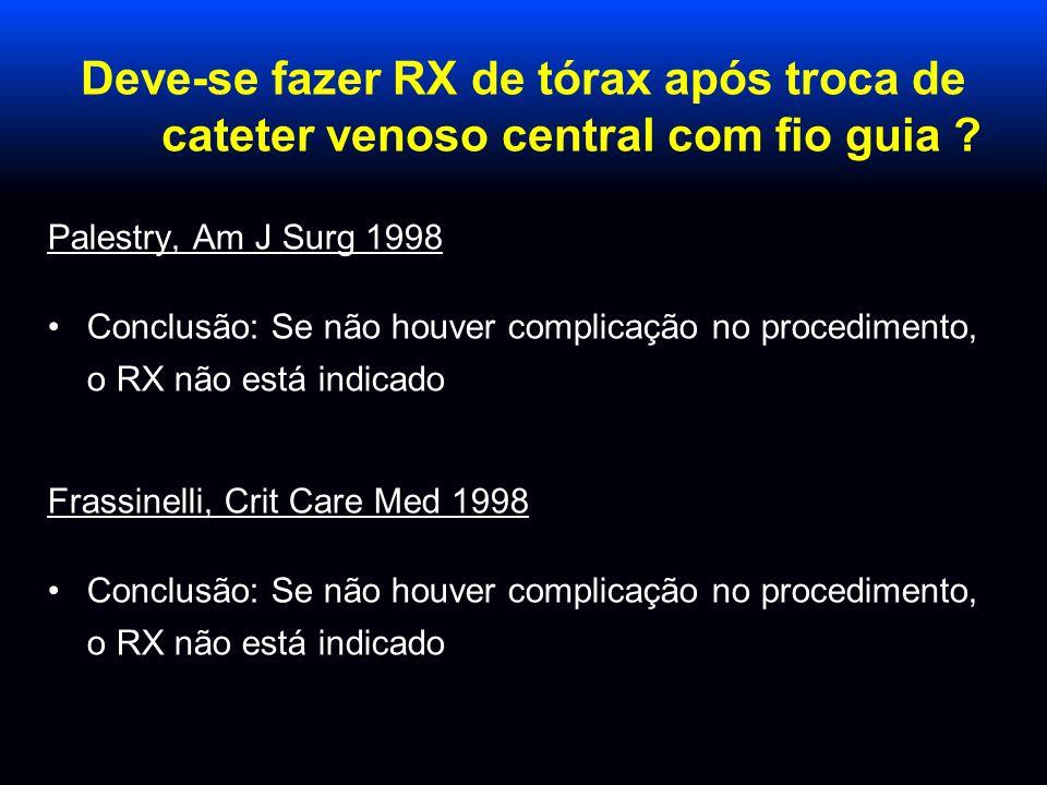 Deve-se fazer RX de tórax após troca de cateter venoso central com fio guia