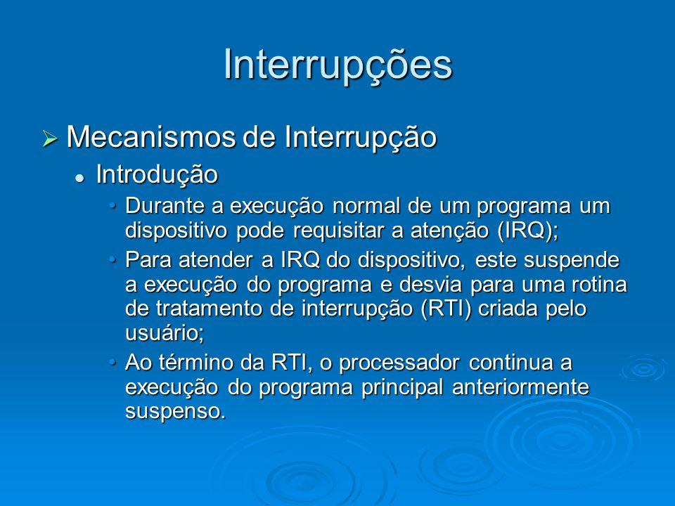 Interrupções Mecanismos de Interrupção Introdução