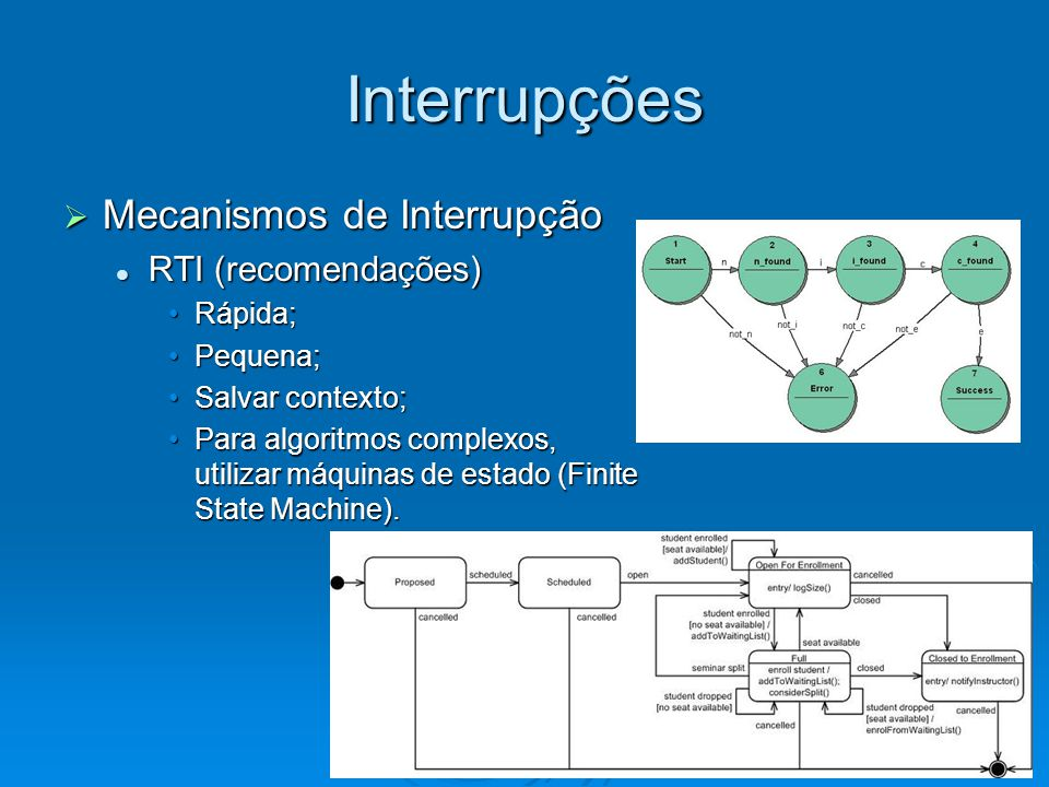 Interrupções Mecanismos de Interrupção RTI (recomendações) Rápida;