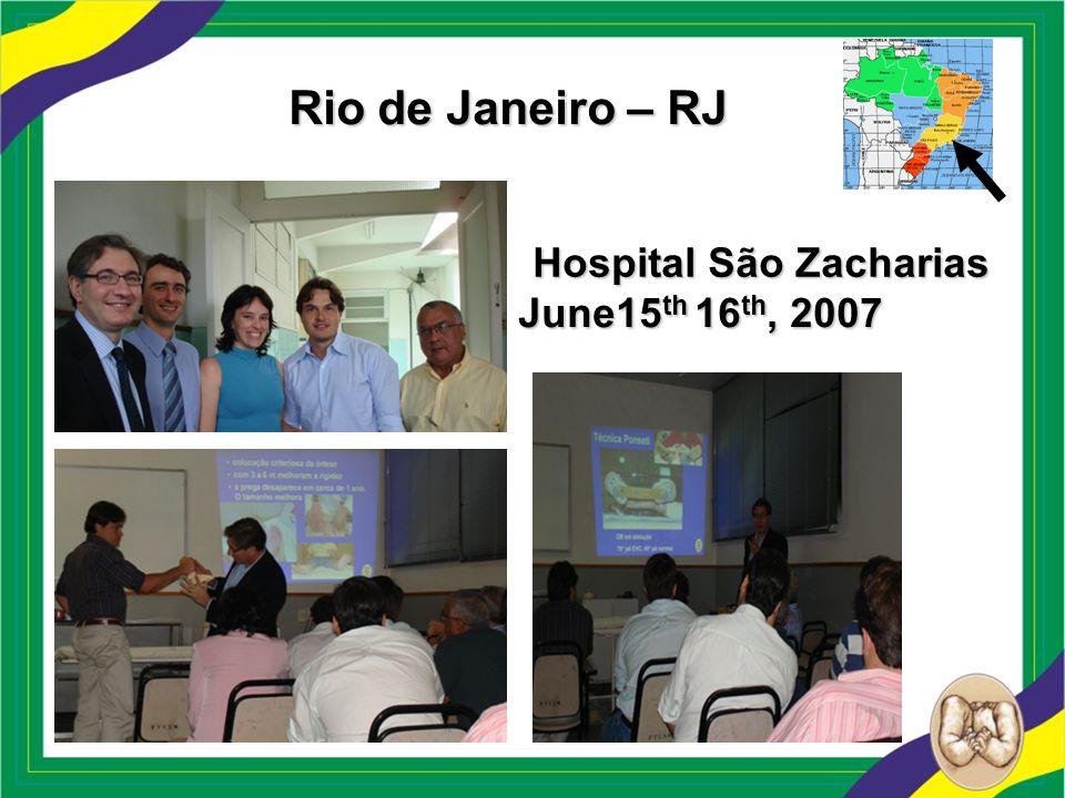 Rio de Janeiro – RJ Hospital São Zacharias June15th 16th, 2007