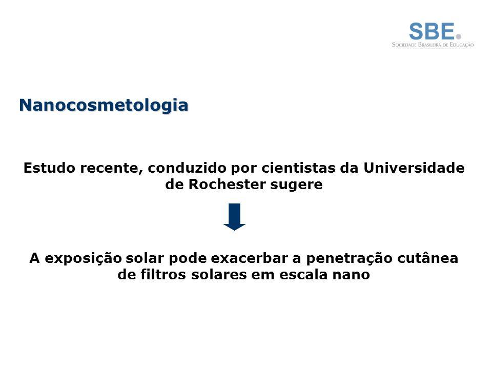 Nanocosmetologia Estudo recente, conduzido por cientistas da Universidade de Rochester sugere.