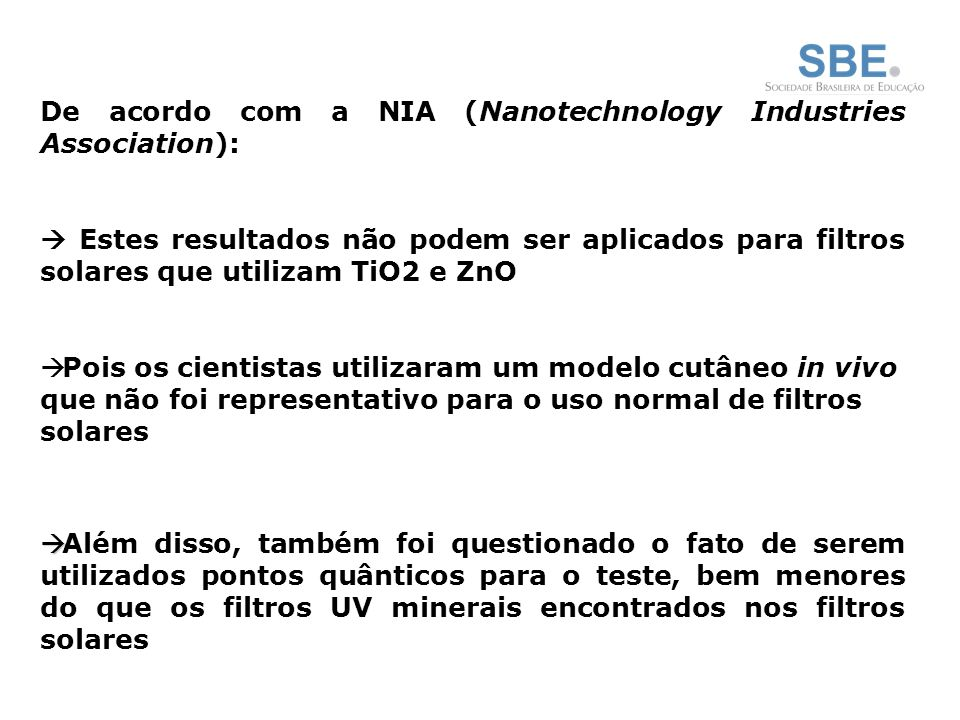 De acordo com a NIA (Nanotechnology Industries Association):