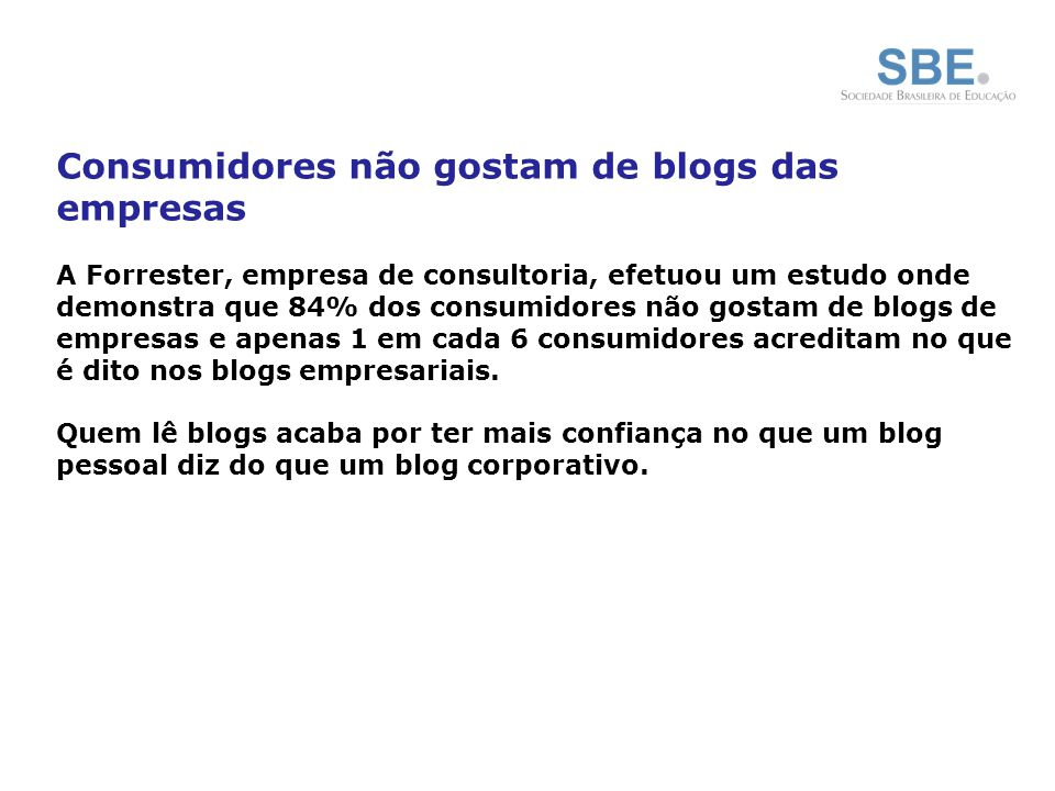 Consumidores não gostam de blogs das empresas