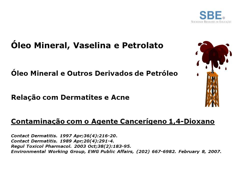 Óleo Mineral, Vaselina e Petrolato