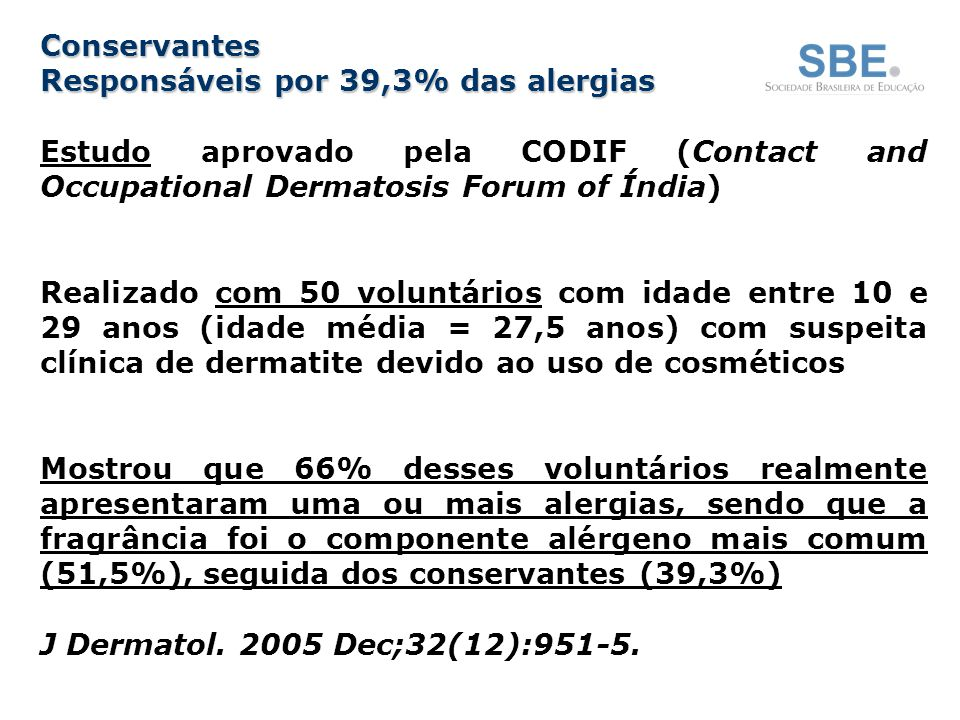 Conservantes Responsáveis por 39,3% das alergias. Estudo aprovado pela CODIF (Contact and Occupational Dermatosis Forum of Índia)