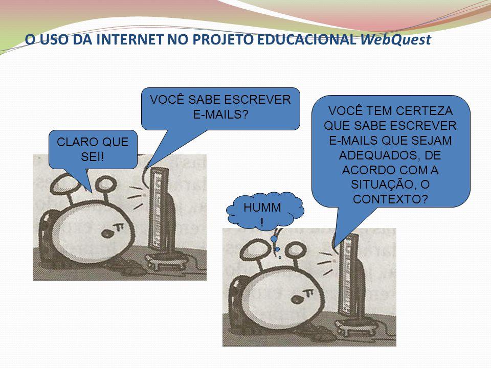 O USO DA INTERNET NO PROJETO EDUCACIONAL WebQuest