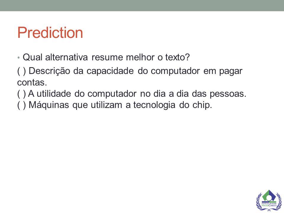 Prediction Qual alternativa resume melhor o texto