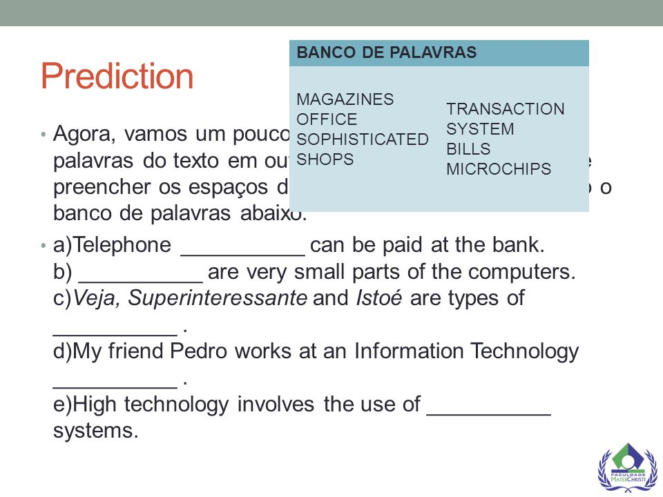 Prediction BANCO DE PALAVRAS. MAGAZINES OFFICE SOPHISTICATED SHOPS. TRANSACTION SYSTEM BILLS MICROCHIPS