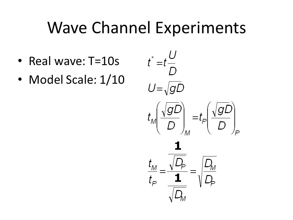 Wave Channel Experiments