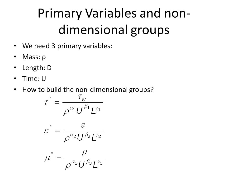 Primary Variables and non-dimensional groups