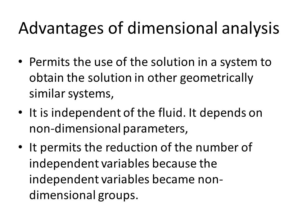 Advantages of dimensional analysis