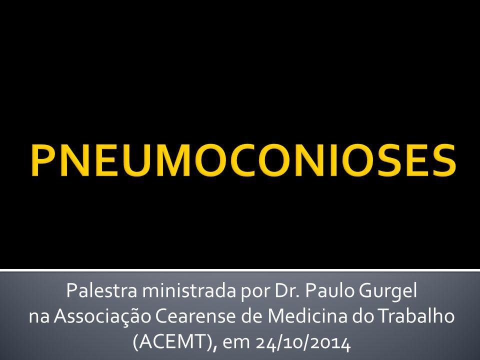 PNEUMOCONIOSES Palestra ministrada por Dr. Paulo Gurgel