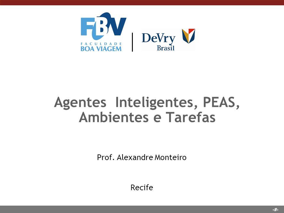 Agentes Inteligentes, PEAS, Ambientes e Tarefas