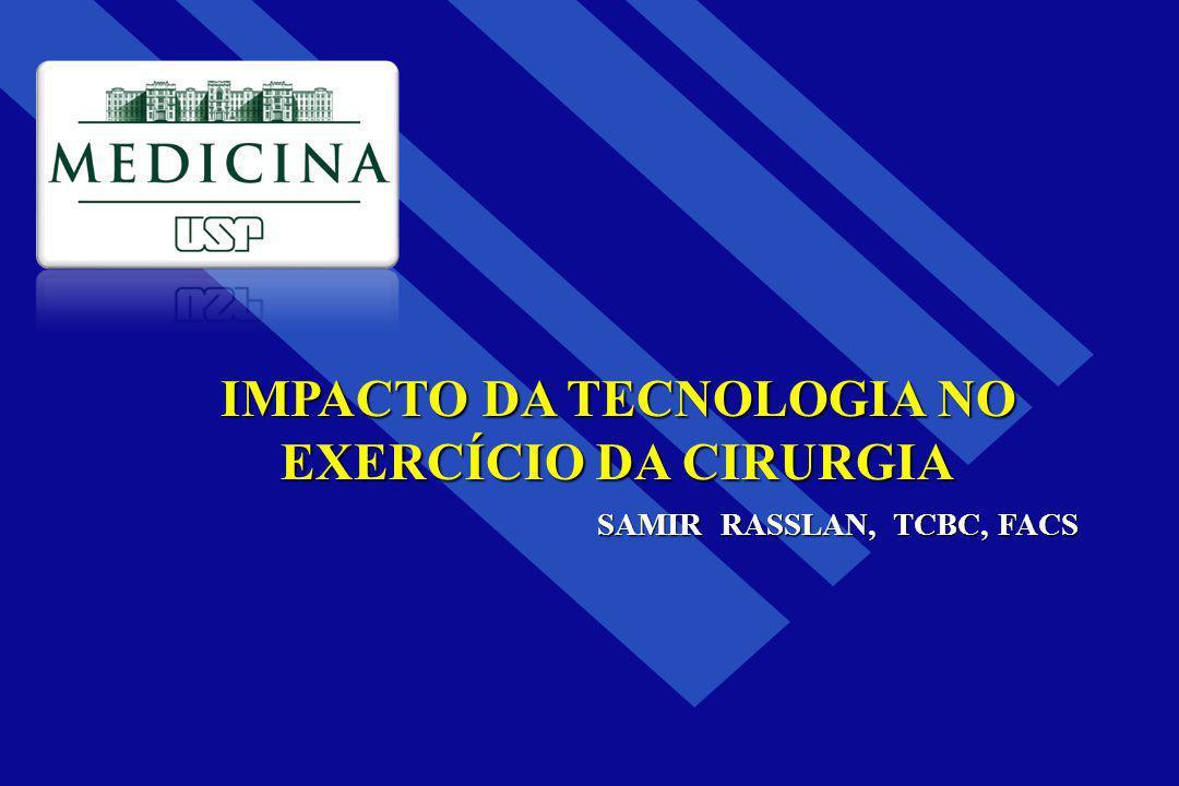 IMPACTO DA TECNOLOGIA NO EXERCÍCIO DA CIRURGIA