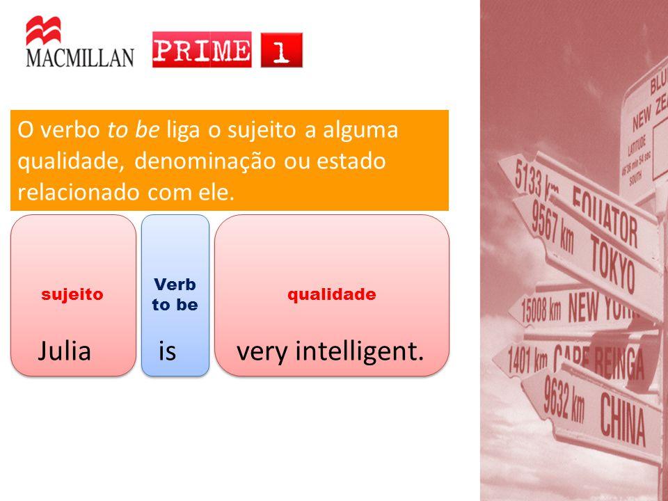 Julia is very intelligent.