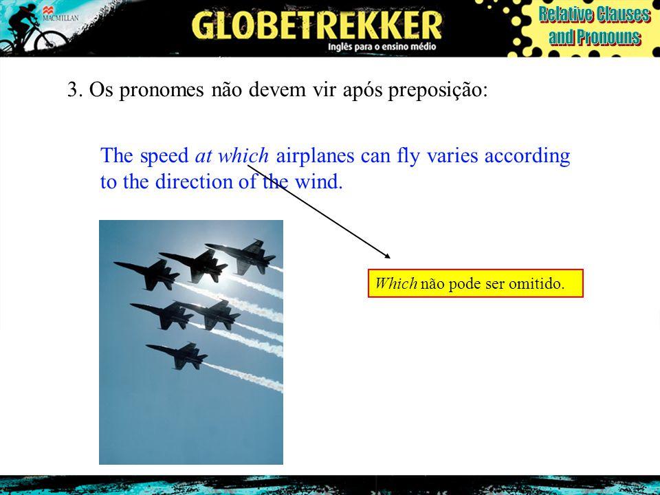 3. Os pronomes não devem vir após preposição:
